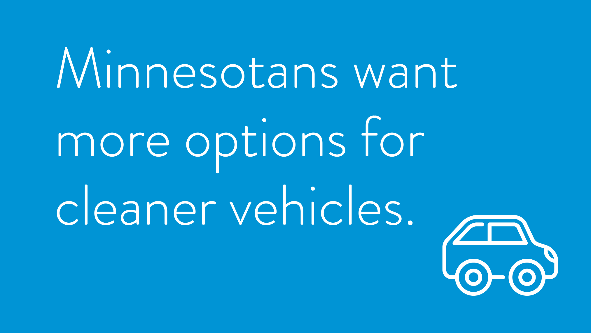 Minnesotans want more options for cleaner vehicles.