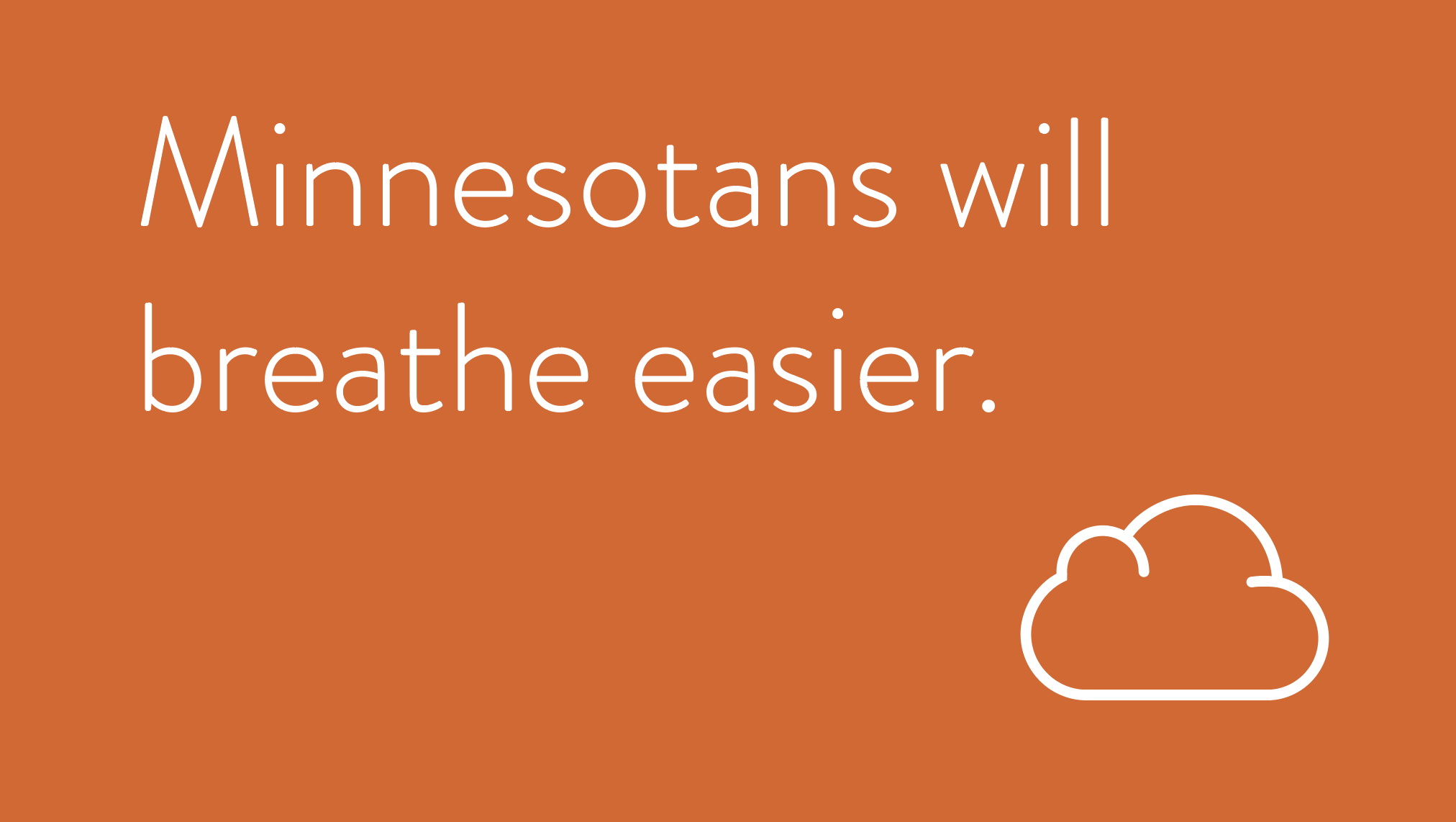 Minnesotans will breathe easier.
