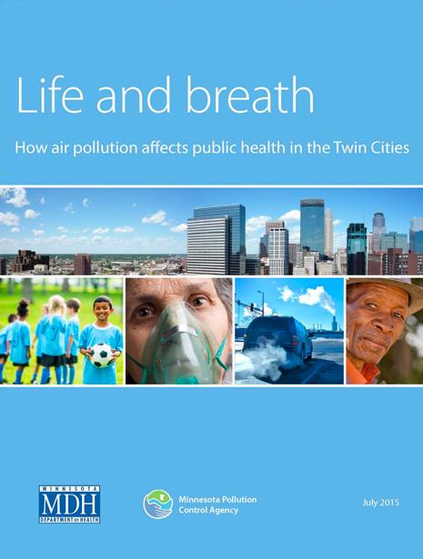 Cover of life and breath report that includes images of the Minneapolis skyline, children playing soccer, a woman with an oxygen mask, an SUV emitting exhaust, and a man with a hat looking into the camera.
